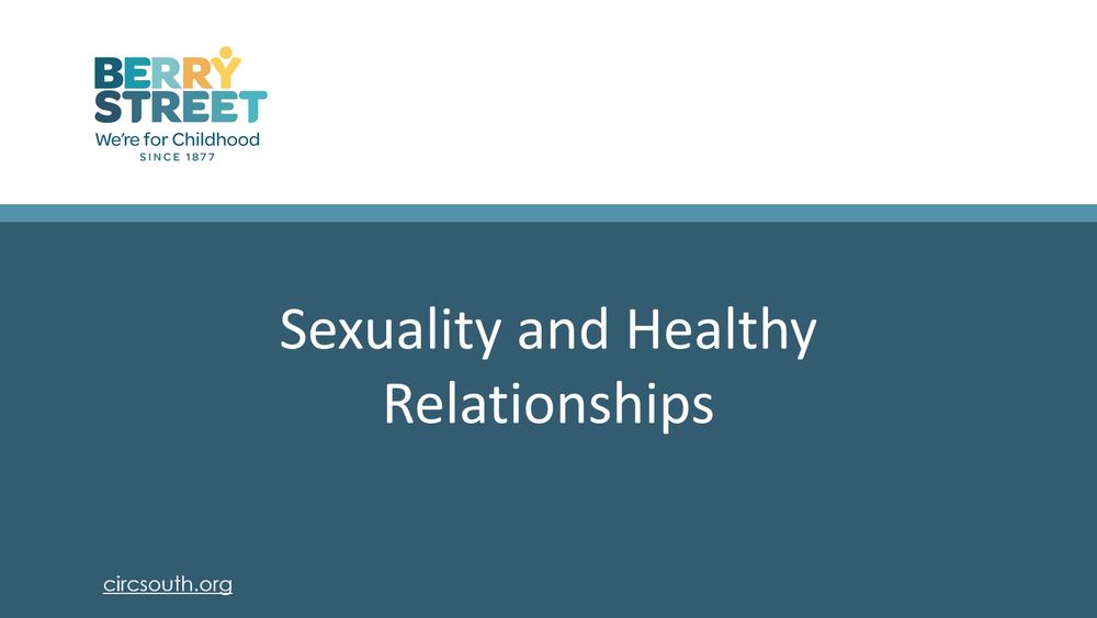CLICK HERE  to view the Sexuality and Healthy Relationships guide