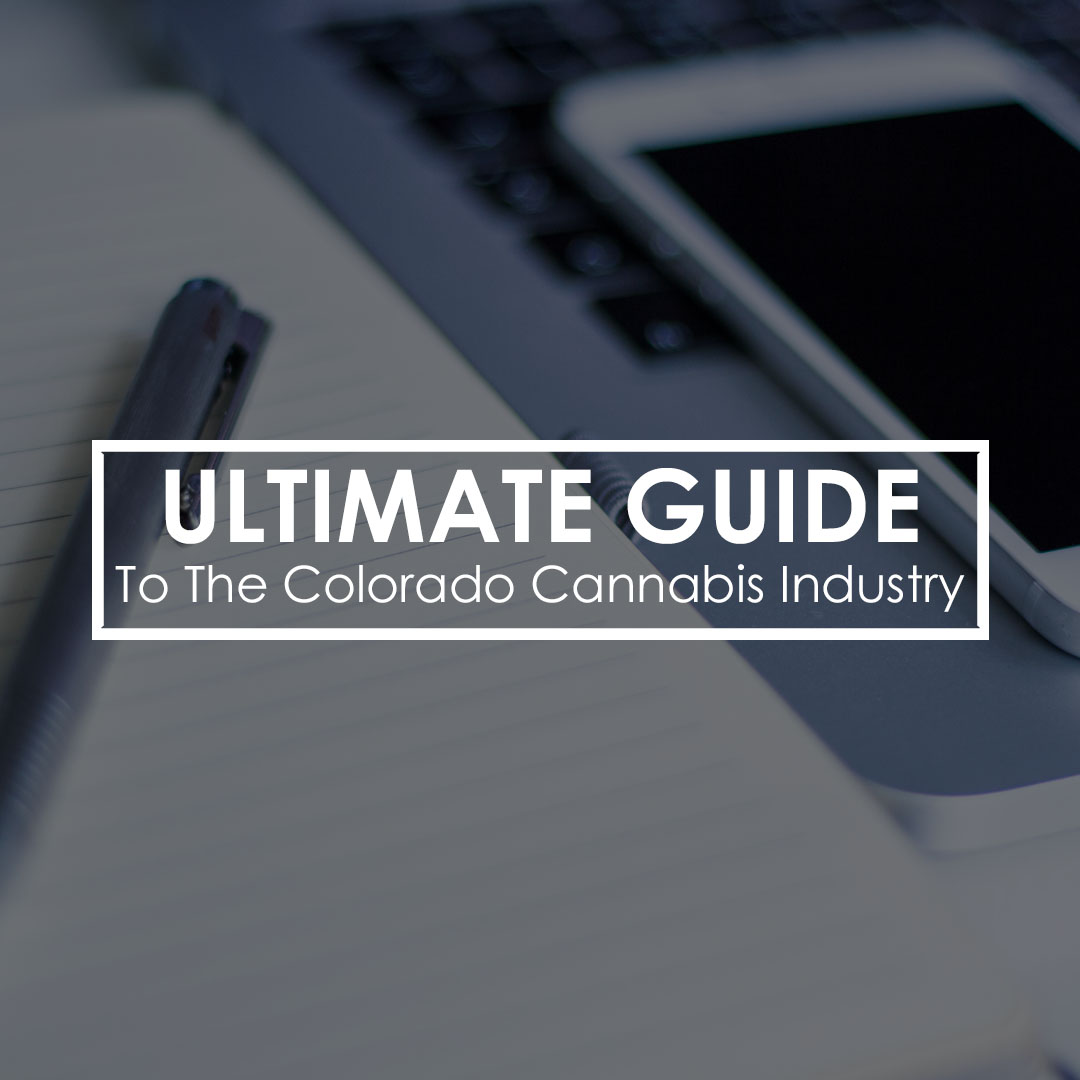 Ultimate Guide For The Colorado Cannabis Industry Budtenders Life