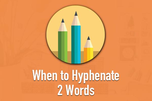 HomeScribeCreative_Blog_WhentoHyphenate2Words.jpg