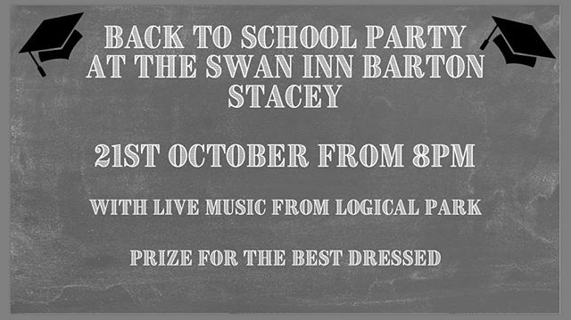 Join us on Sat 21st October for our Back to School party at the Swan Inn, Barton Stacey. All uniforms welcome! Musical sets courtesy of Logical Park from 8 pm.