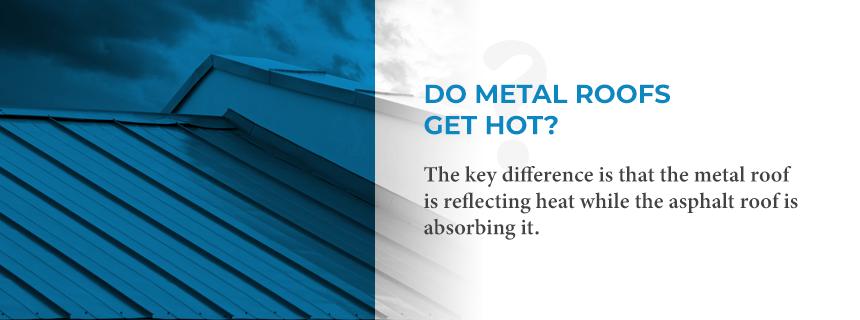 09 - Metal Roofs Get Hot.png
