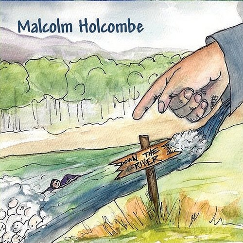 Down The River Malcolm Holcombe