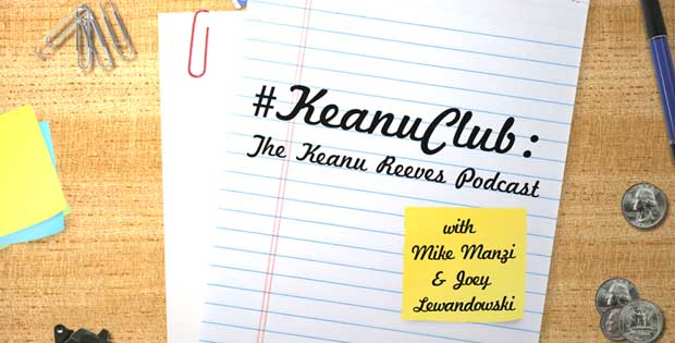 "[image: ""#KeanuClub: The Keanu Reeves Podcast with Mike Mazi & Joey Lewandowski']"