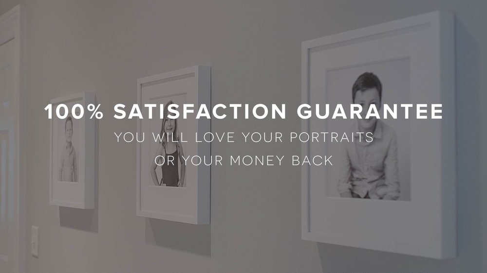 100% Satisfaction Guarantee. You will love your portraits or your money back.