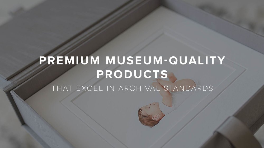 Premium museum-quality products that excel in archival standards