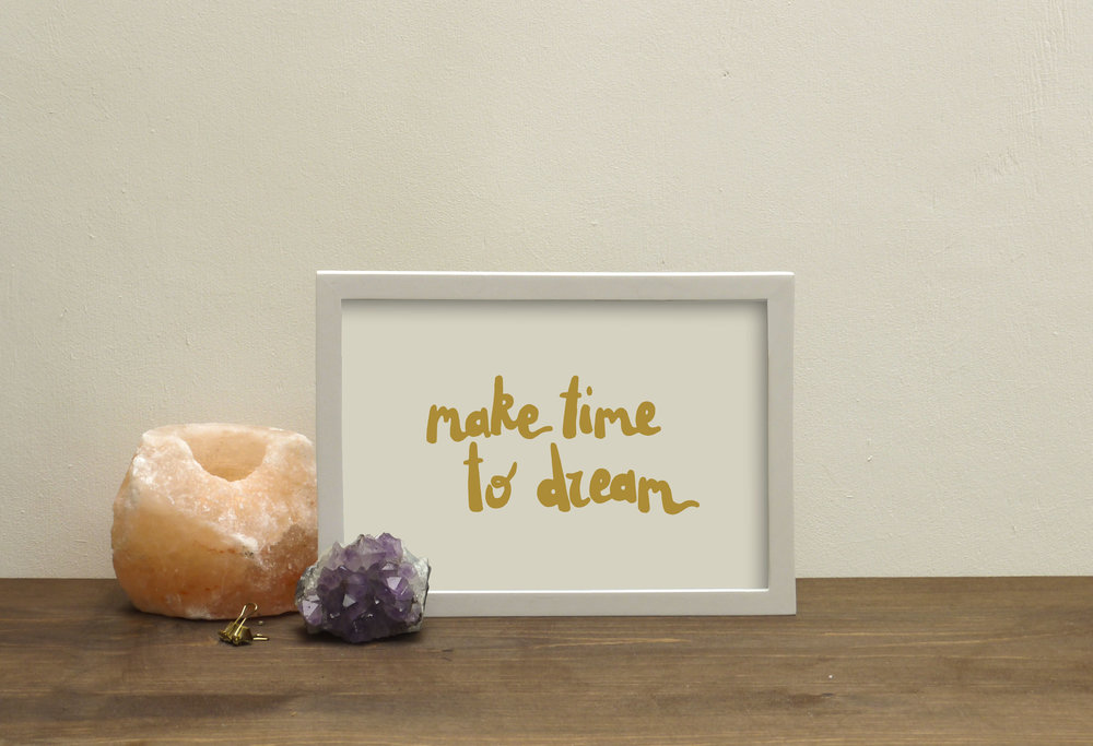 a5 make time to dream print.jpg