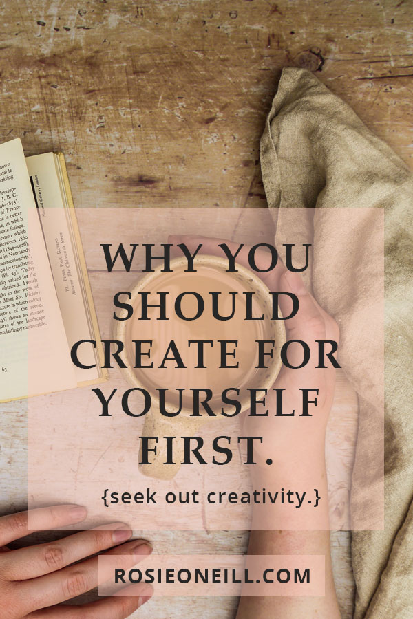 why you should create for yourself first pin title.jpg