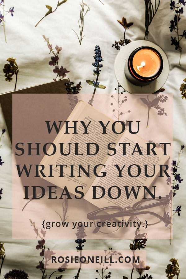why you should start writing your ideas down pin title.jpg