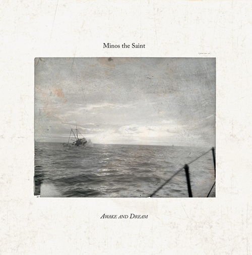 Minos The Saint's new album, Awake and Dream