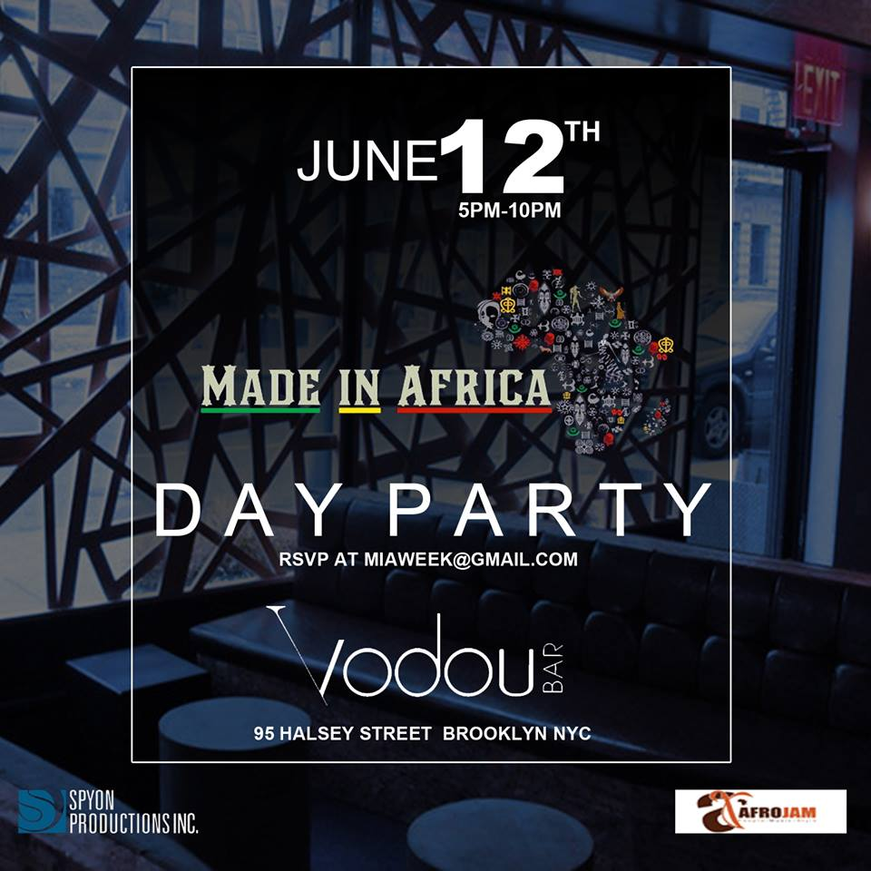 Are you ready to kick off your summer, here is the best way to do it. Join us at   Made in Africa Day Party  on Sunday June 12 at   Vodou Bar  .  Djdakar Mbaye  and   Djbuka Osondu  will be spinning the best tunes from motherland and beyond.    Make sure not to miss it and invite a friend. Feel free to express yourself in african fashion.    Rsvp is a must at   http://madeinafricadayparty.eventbrite.com/      CELEBRATE YOUR BIRTHDAY WITH US!   We can help you host your birthday at this event.   contact us at    miaweek@gmail.com    JOIN DATE MY AFRICAN FRIEND (DMAF) to get exclusive invite to dating and game events.   http://www.datemyafricanfriend.com/