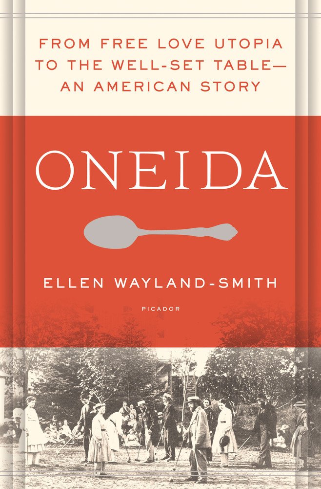 REVIEW: When Oneida, N Y  was a Center of Utopianism
