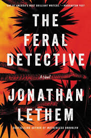 REVIEW: Jonathan Lethem's Novel of a Woman Searching in the