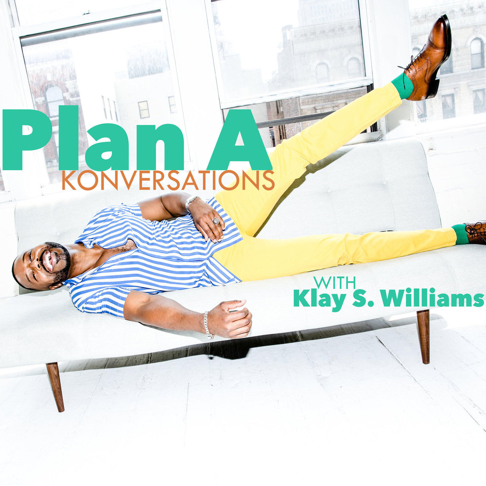 Plan A Konversations, The Podcast available via  Spotify  and  iTunes.