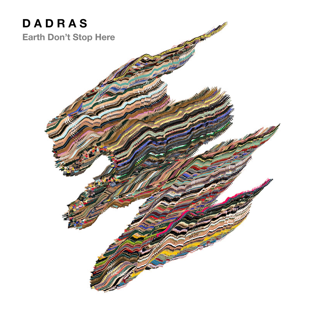 Dadras-Earth-Don't-Stop-Here