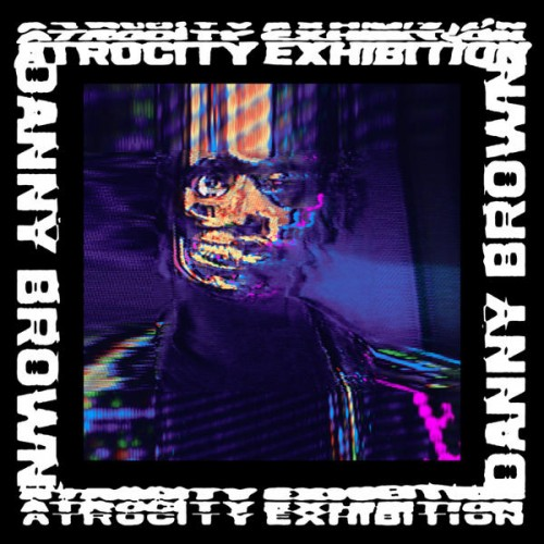 "Danny Brown - Atrocity Exhibition Hot Track: ""Really Doe"" ft. Kendrick Lamar, Ab-Soul and Earl Sweatshirt"