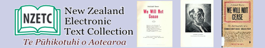 Full text of Archibald Baxter's 'We Will Not Cease' freely available to view on the New Zealand Electronic Text Collection.