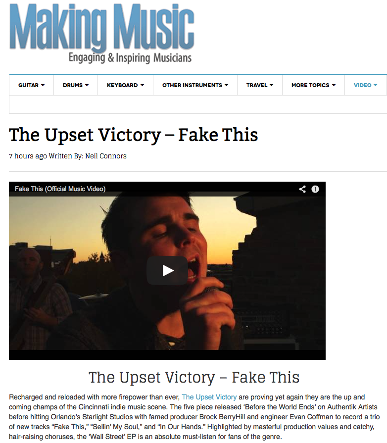 "Making Music Magazine - Engaging and Inspiring Musicians   is featuring our music video for ""Fake This""! A huge thank you is order to Making Music Magazine.    Check it out here:   http://makingmusicmag.com/upset-victory/"