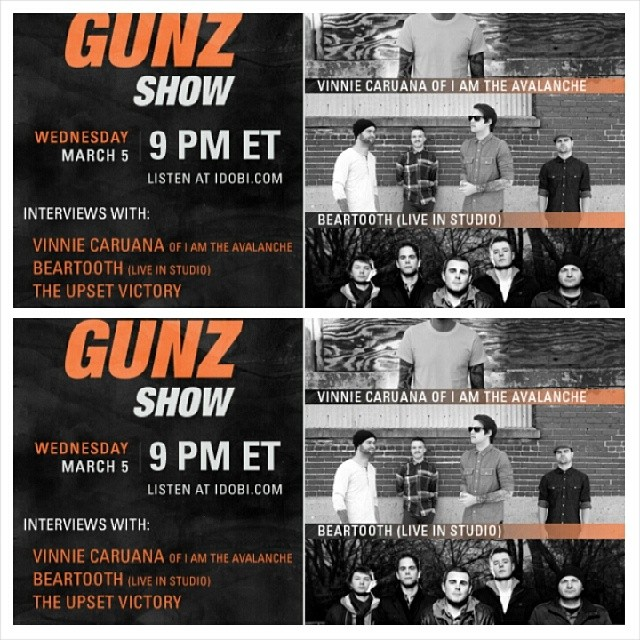 Tune into tonight on the idobi Radio Network - The Gunz Show - for an exclusive interview! Vinnie Caruana of I Am The Avalanche, Beartooth (live in the studio) and The Upset Victory.    Tune in at 9PM ET!  http://ido.bi/zj