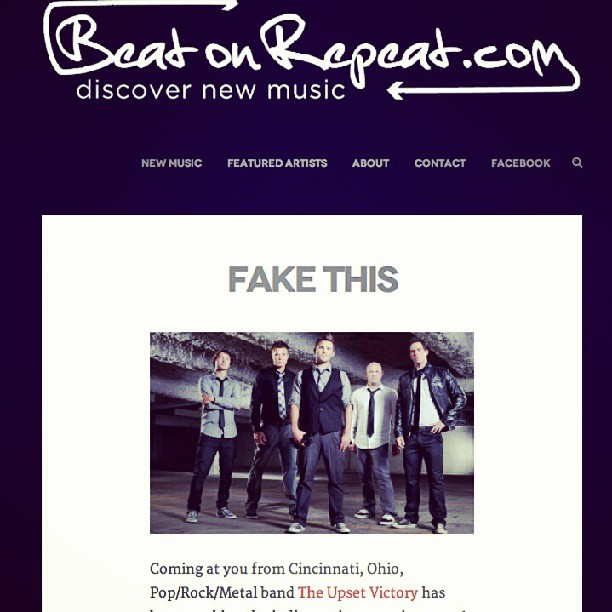 "Beat On Repeat has deemed our single ""Fake This"" as one of their favorite ""new discoveries""! Check out the review below!     http://beatonrepeat.com/fake_this/      #single #review #music #rock #pop #theupsetvictory #wallstreet #fakethis #feature #discover #cincymusic #musicians #musicbiz"