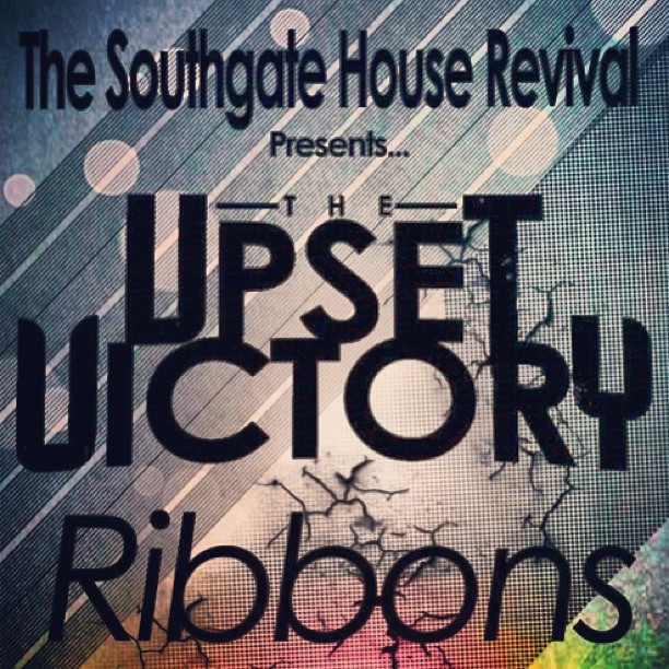 Saturday March 9th! #theupsetvictory #ribbons #southgate #house #revival #saturday #march #rock #pop #indie #local #show #concert #newport #kentucky #cincinnati #ohio  #party #fun #drink #dance #sing #support #friends #fans #family #tickets #questions #comments #repost
