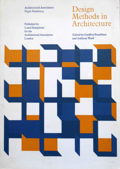 Broadbent, G. & Ward, A. (1969) Design Methods in Architecture, London: Lund Humphries