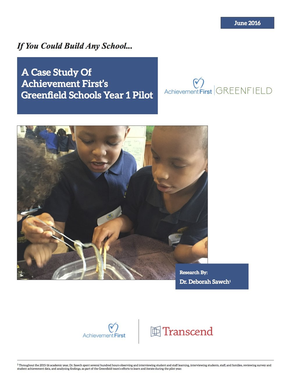 IF YOU COULD BUILD ANY SCHOOL: A CASE STUDY OF ACHIEVEMENT FIRST'S GREENFIELD SCHOOLS PILOT   The story of Greenfield's pilot describes the launch of what would become a multi-year innovation effort to create a new model of school for the Achievement First network of schools.