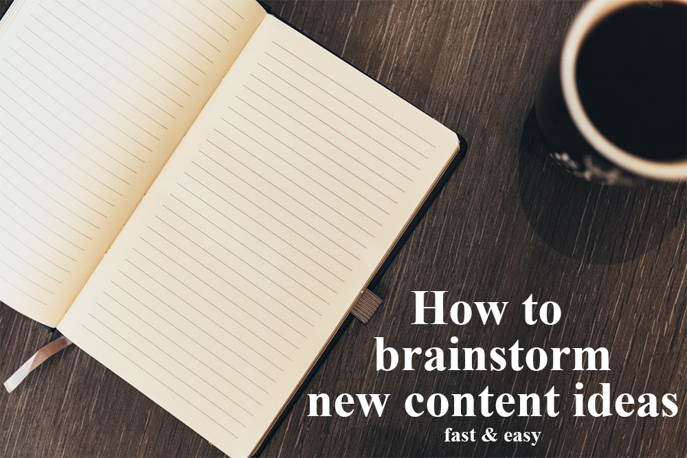 How to brainstorm new content ideas fast & easy