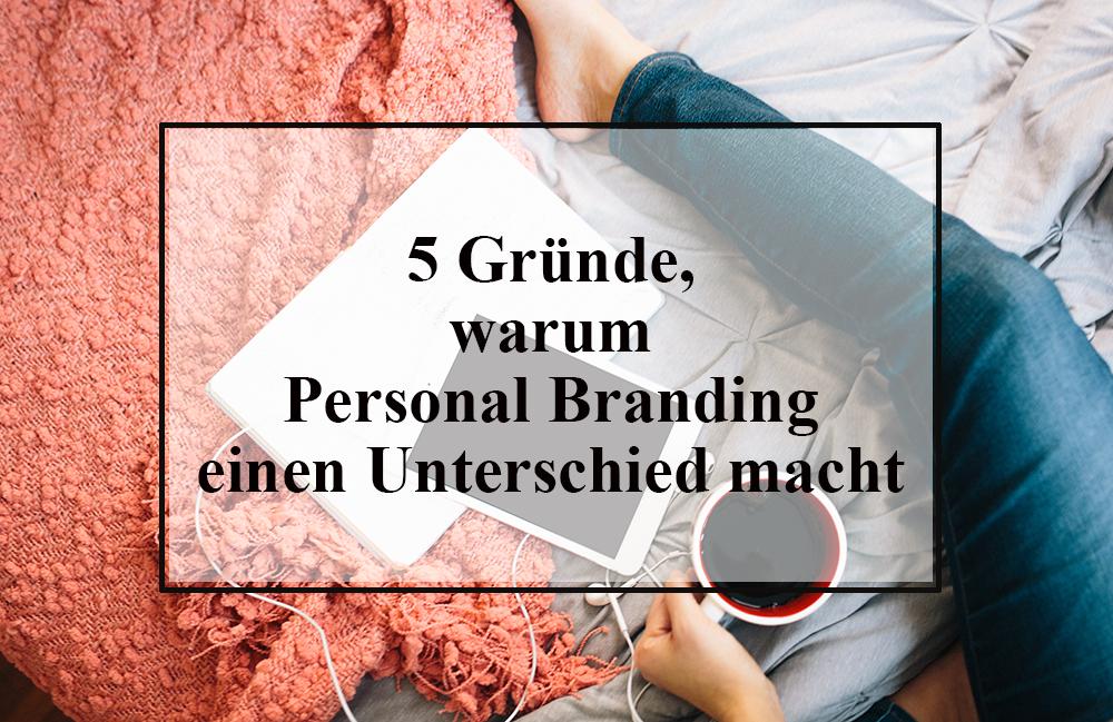 5 Gründe warum Personal Branding einen Unterschied macht