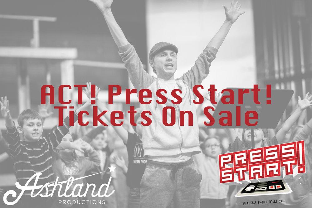 ACT! Press Start! Tickets on Sale