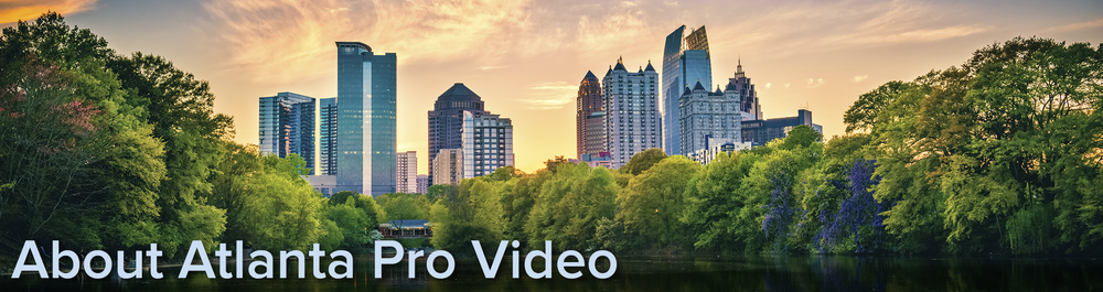 VideoProductionEditingAtlantaFilmPro