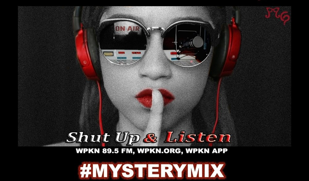 SHUT UP & LISTEN: #MYSTERYMIX (Audio) - An on-air segment highlighting music from up & coming artists