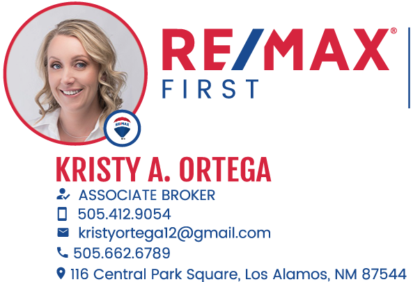 RE/MAX First Kristy A. Ortega Associate Broker 505-412-9054