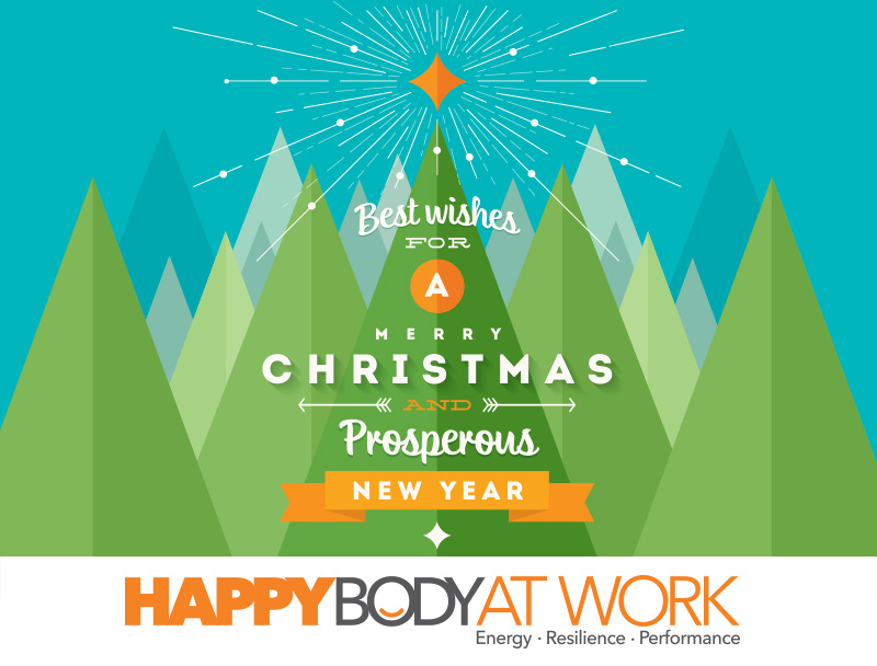 Best wishes for a Merry Christmas and Prosperous New Year from the team at Happy Body At Work