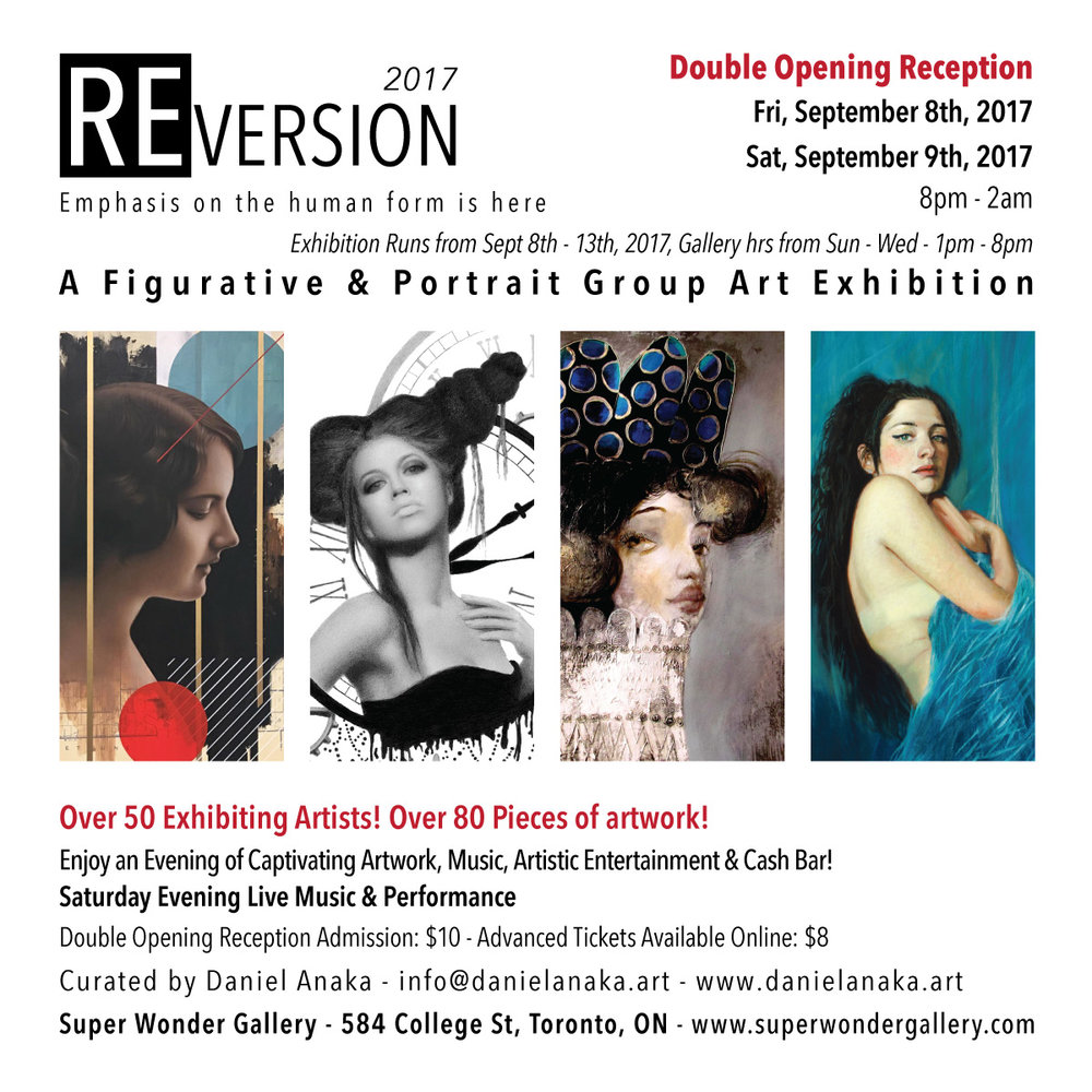 Reversion 2017 - A Figurative & Portrait Art Exhibition - Toronto - Double Opening Reception Fri, Sept, 8th & Sat, Sept, 9th, 8pm - 2am. SUPER WONDER GALLERY, 584 COLLEGE STREET, TORONTO, ON