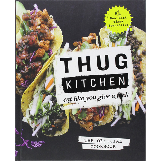 Thug Kitchen Cookbook  -