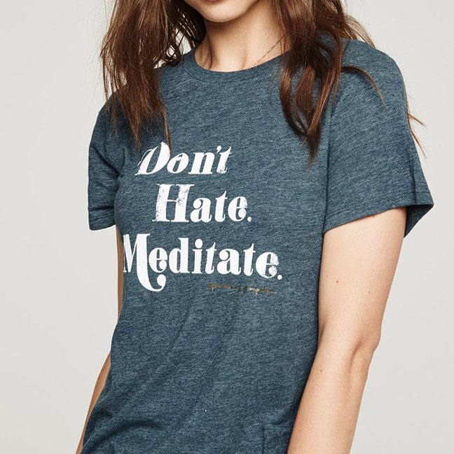 Don't Hate Meditate Tee -