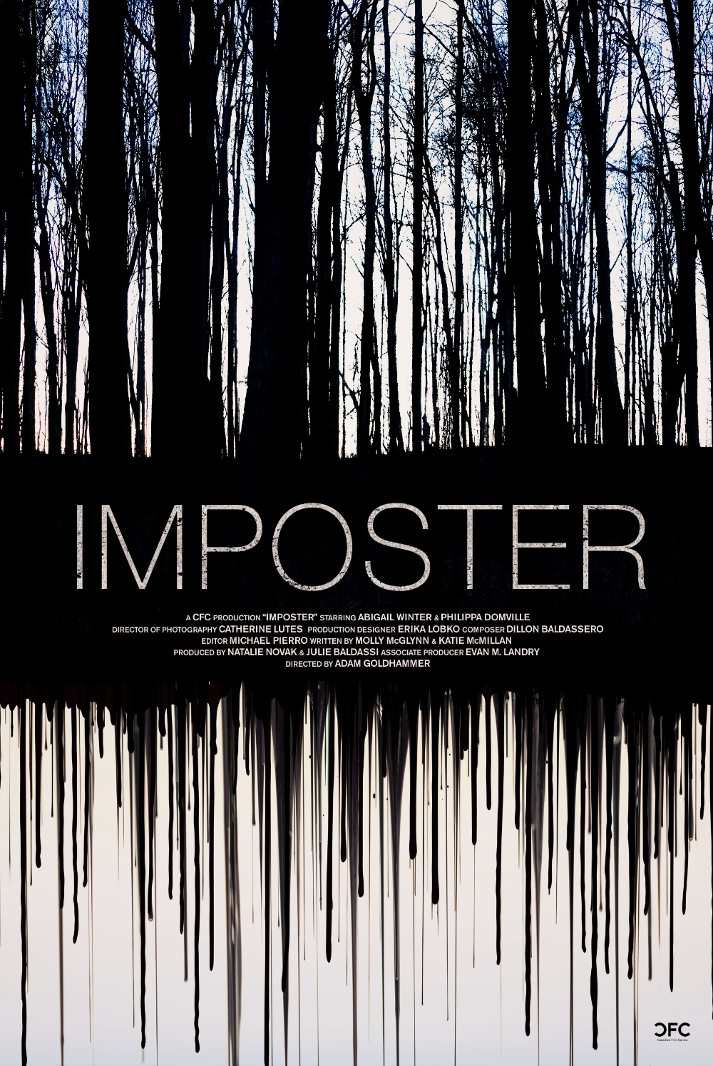 A  Canadian Film Centre (CFC)  Short Dramatic Film (SDF) Production   Imposter  Directed by  Adam Goldhammer   Written by:  Molly McGlynn  & Katie McMillan  Produced by: Natalie Novak & Julie Baldassi
