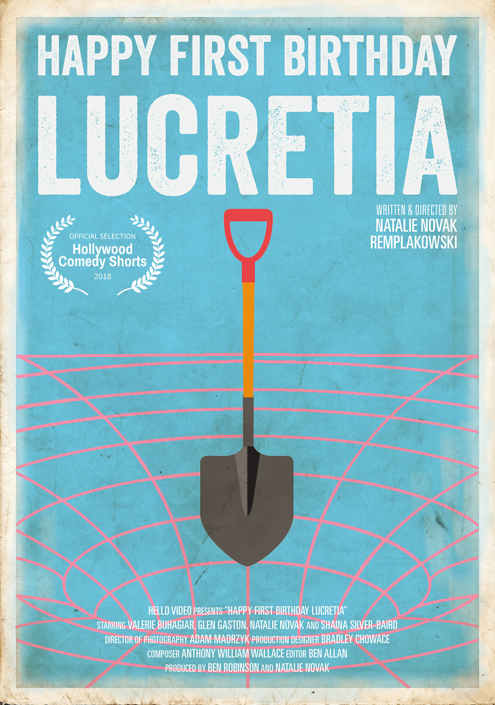 Happy First Birthday Lucretia (2017)  Short film currently in Post-production  Written & Directed by Natalie Novak Remplakowski  Produced by: Ben Robinson & Natalie Novak  Poster Illustration by Logan Graham Greene, Design by Juliana Eye