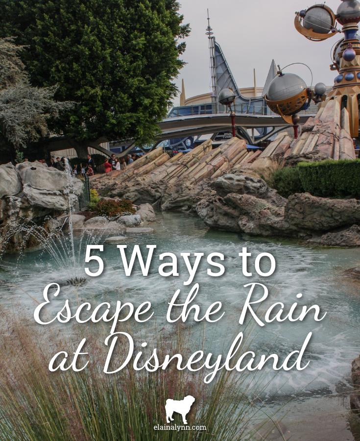 Escape The Rain at Disneyland