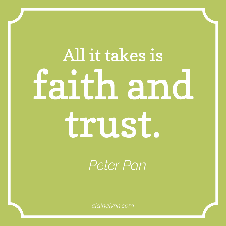 All it takes is faith and trust Peter Pan Disney movie