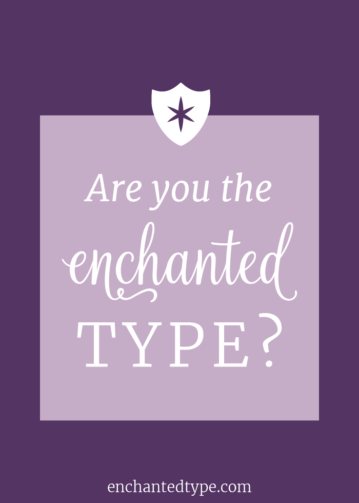 The Enchanted Type