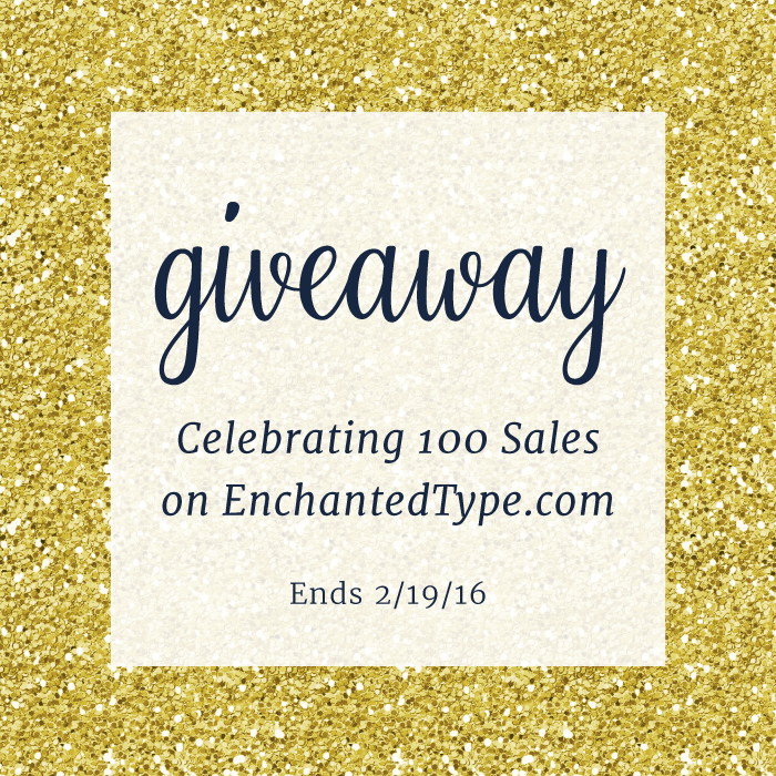 100 Sales Giveaway - Enchanted Type