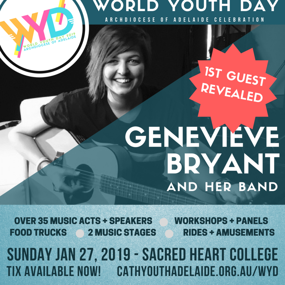 World Youth Day Adelaide 2019 – Tickets released and 1st headliner announced!  Melbourne-based Catholic musician, Genevieve Bryant, will take centre stage at the upcoming World Youth Day (WYD) Adelaide event on Sunday January 27 at Sacred Heart College, hosted by the Catholic Office for Youth and Young Adults (COYYA). Genevieve has been a featured performer at the Australian Catholic Youth Festival and conferences across the nation. Genevieve will be joined by her band and is sure to energise audiences at the Sunday evening concert. Bryant will also be offering a workshop and will participate on a speaking panel at the WYD Adelaide Festival. Festival guest artists and speakers will be announced weekly. Tickets are on sale now at  www.cathyouthadelaide.org.au/wyd  Further information on the Festival can be found at  www.cathyouthadelaide.org.au/wyd   or by phoning Peter Bierer at COYYA on 8301 6600.