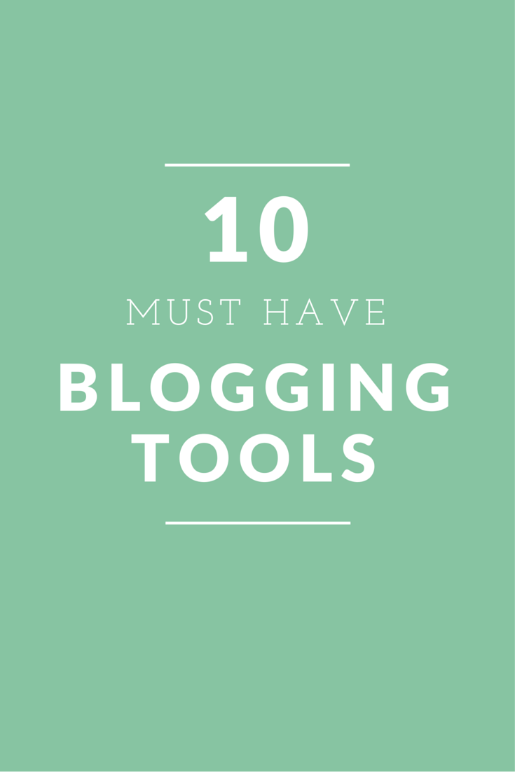 10 must have blogging tools