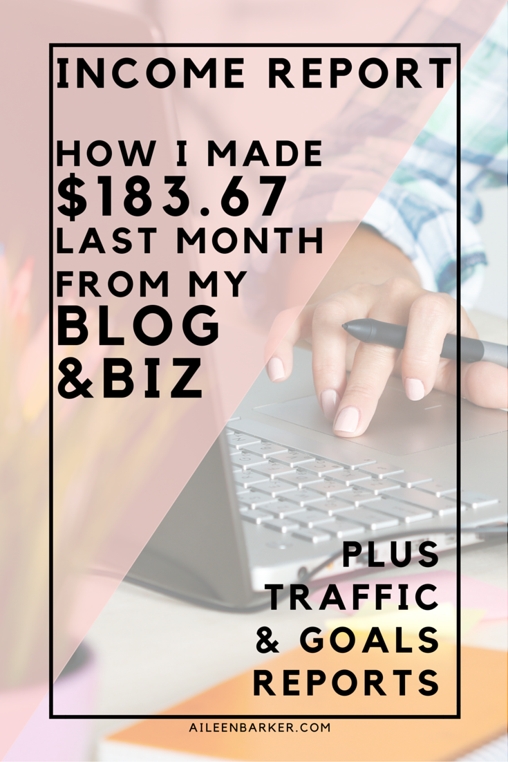 Income Report - How I made $183.67 from my online business & blog las month. Plus traffic & goals reports!