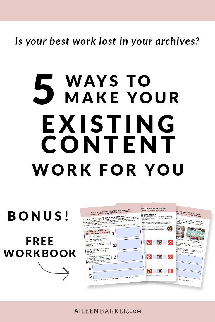 Don't let your best work get lost in your blog archives! Tips for bloggers & entrepreneurs on how to reuse older content so your hard work can continue brining your traffic and followers! BONUS: Free workbook to help you work through some of these strategies to boost old content.
