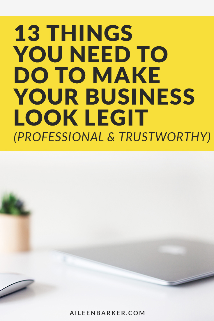 13 Things You Need to Do To Make Your Business Look Legit for Entrepreneurs and Biz Owners.
