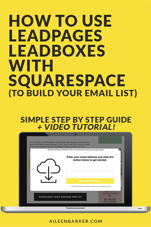 How to use Leadpages Leadboxes with your Squarespace blog or website to build your email list. Step by step guide, plus a six minute video tutorial.
