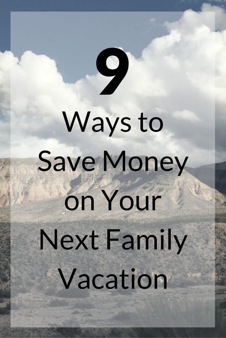 9 Ways to Save Money on Your Next Family Vacation