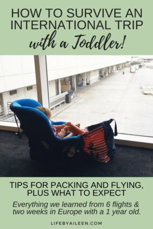 Survive a long distance or international trip with a toddler! Tips for what to pack, flying with a toddler and what to expect when visiting Europe. This is everything we learned from 6 flights and two weeks in France, Italy and Spain.